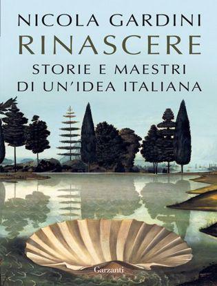 Immagine di Rinascere. Storie e maestri di un'idea italiana