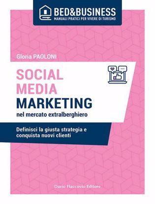 Immagine di Social media marketing nel mercato extra alberghiero. Definisci la giusta strategia e conquista nuovi clienti