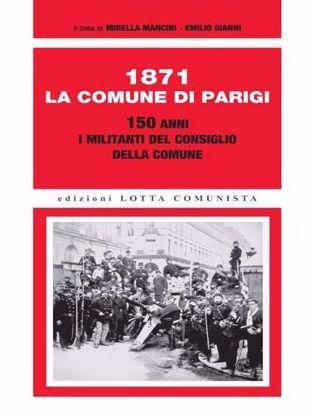Immagine di 1871. La Comune di Parigi. 150 anni. I militanti del Consiglio della Comune