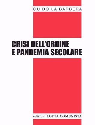 Immagine di Crisi dell'ordine e pandemia secolare
