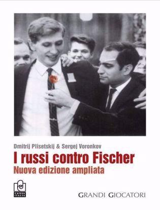 Immagine di I russi contro Fischer. Nuova ediz.