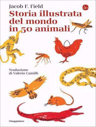 Immagine di Storia illustrata del mondo in 50 animali