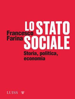 Immagine di Lo Stato sociale. Storia, politica, economia