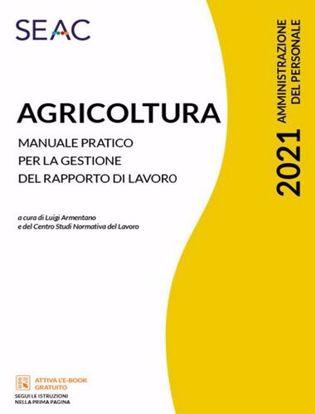 Immagine di Agricoltura. Manuale pratico per la gestione del rapporto di lavoro