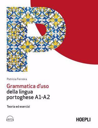 Immagine di Grammatica d'uso della lingua portoghese A1-A2. Teoria ed esercizi. Con file audio per il download