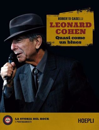 Immagine di Leonard Cohen. Quasi come un blues