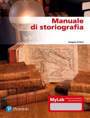 Immagine di Manuale di storiografia. Ediz. mylab