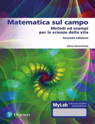 Immagine di Matematica sul campo. Metodi ed esempi per le scienze della vita. Ediz. mylab