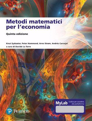 Immagine di Metodi matematici per l'economia. Ediz. Mylab