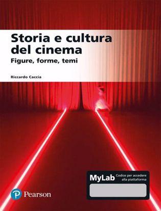 Immagine di Storia e cultura del cinema. Figure, forme, temi. Ediz. mylab