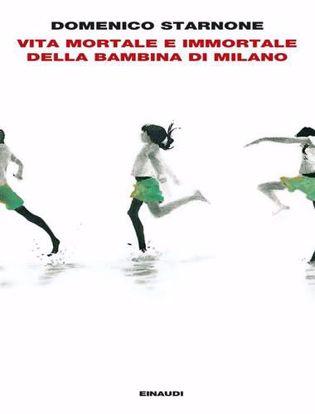 Immagine di Vita mortale e immortale della bambina di Milano
