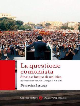 Immagine di La questione comunista. Storia e futuro di un'idea