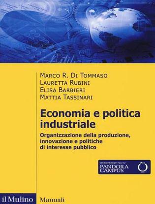Immagine di Economia e politica industriale. Organizzazione della produzione, innovazione e politiche di interesse pubblico