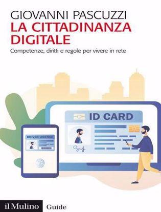 Immagine di La cittadinanza digitale. Competenze, diritti e regole per vivere in rete