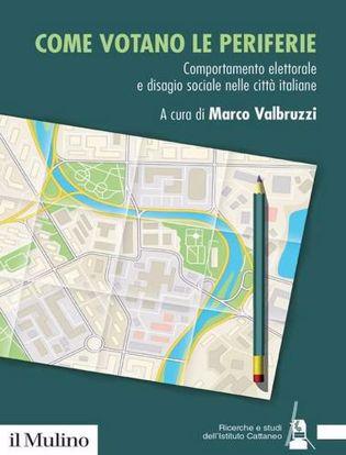 Immagine di Come votano le periferie. Comportamento elettorale e disagio sociale nelle città italiane