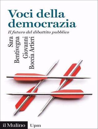 Immagine di Voci della democrazia. Il futuro del dibattito pubblico