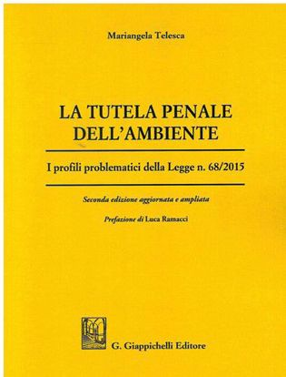 Immagine di La tutela penale dell'ambiente I profili problematici della Legge n. 68/2015