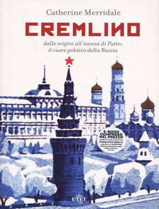 Immagine di Cremlino. Dalle origini all'ascesa di Putin: il cuore politico della Russia