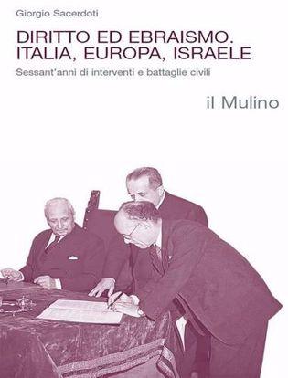 Immagine di Diritto ed ebraismo. Italia, Europa, Israele. Sessant'anni di interventi e battaglie civili
