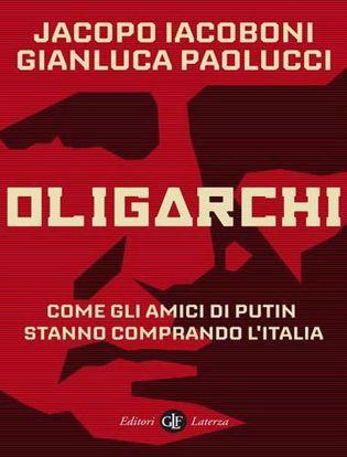 Immagine di Oligarchi. Come gli amici di Putin stanno comprando l'Italia