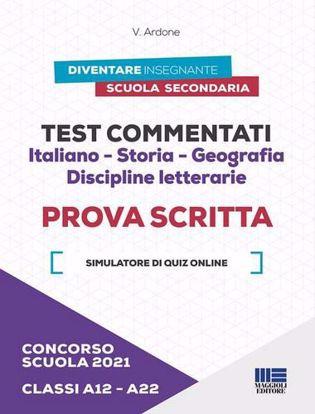 Immagine di Concorso scuola 2021. Test commentati. Italiano-Storia-Geografia. Discipline letterarie. Prova scritta. Classi A12-A22. Con software di simulazione