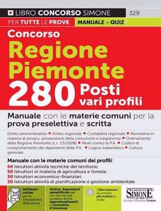 Immagine di Concorso Regione Piemonte 280 posti vari profili. Manuale con le materie comuni ai vari profili. Con espansione online. Con software di simulazione