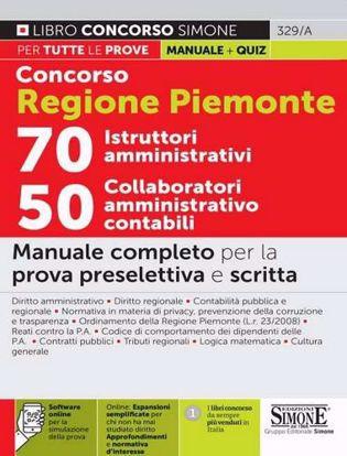 Immagine di Concorso Regione Piemonte 70 istruttori amministrativi 50 collaboratori amministrativo contabili. Manuale completo per la prova preselettiva e scritta. Con espansione online. Con software di simulazione